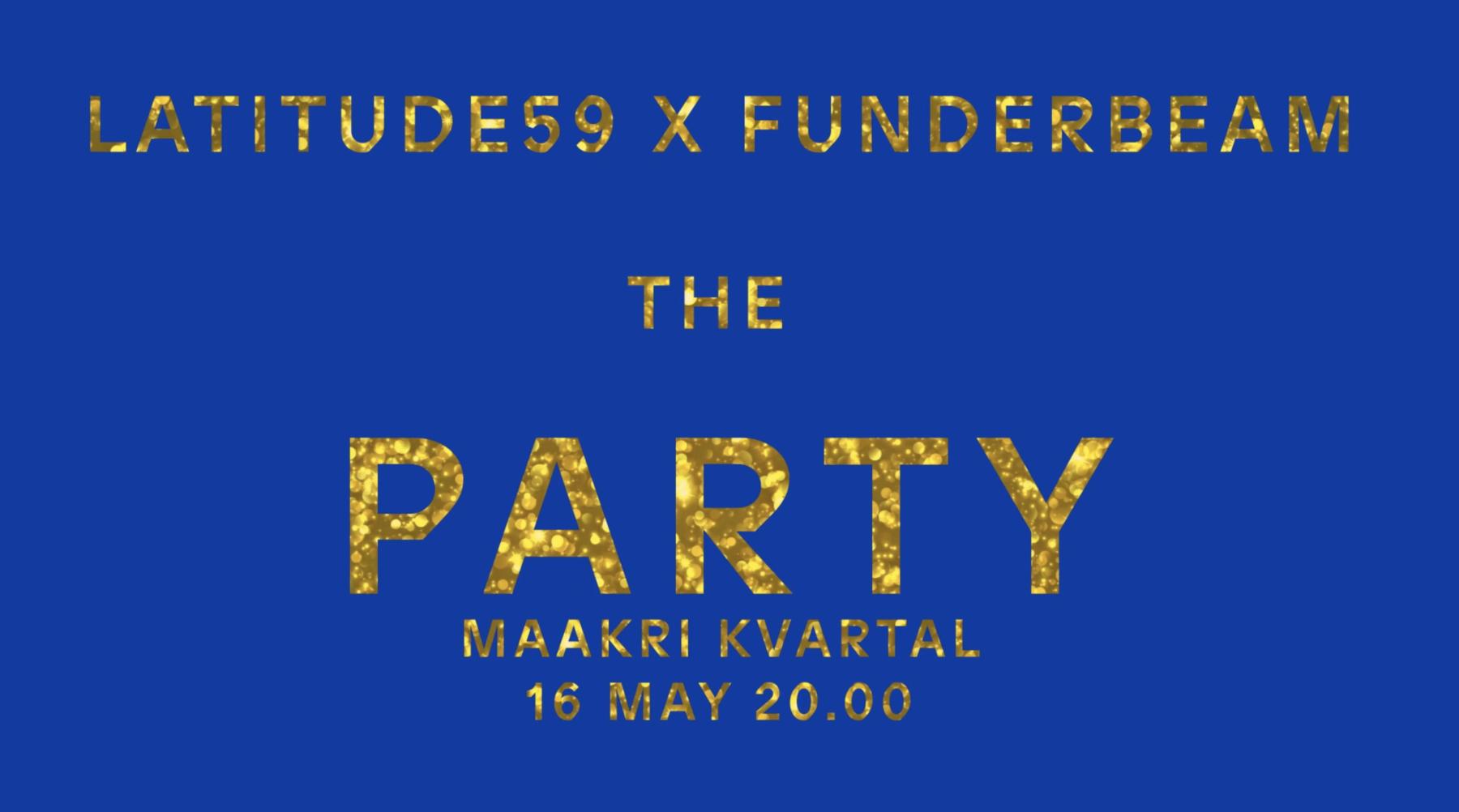 Latitude59 x Funderbeam – The Party