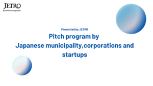 Announcing Speakers: Pitch program by Japanese municipality, corporations and startups